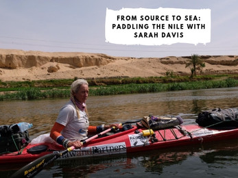 From Source to Sea: Paddling the Nile with Sarah Davis