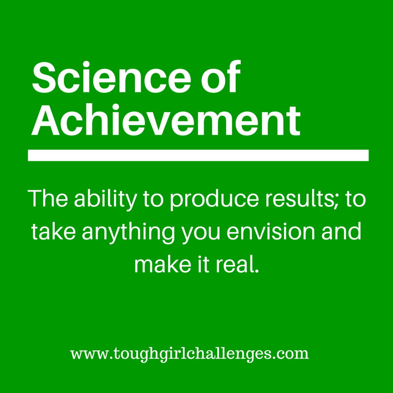 Science of Achievement - Tony Robbins Tough Girl Blog