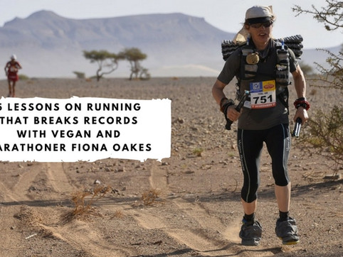 5 Lessons on Running that Breaks Records with Vegan and Marathoner Fiona Oakes