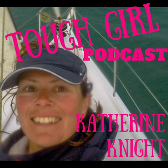 Tough Girl - Katherine Knight - A qualified Yachtmaster Ocean, offshore racer and has won internatio