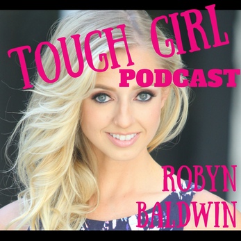 Transcript of the Tough Girl Podcast with Robyn Baldwin - Alpha Female, MS Warrior & OCR Lover.