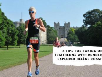 6 Tips for Taking on Triathlons with Runner and Explorer Hélène Rossiter