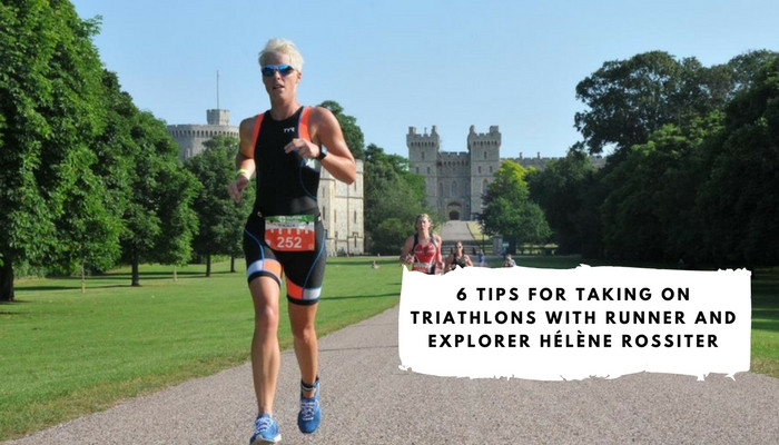 6 Tips for Taking on Triathlons with Runner and Explorer Hélène Rossiter