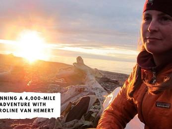 Planning a 4,000-Mile Adventure with Caroline Van Hemert