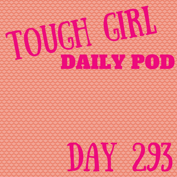 Tough Girl Daily PODCAST! Friday 20th October - Uni work & Thinking about the men….!!!