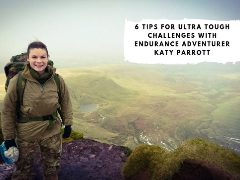 6 Tips for Ultra Tough Challenges with Endurance Adventurer Katy Parrott