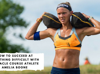 How to Succeed at Something Difficult with Obstacle Course Athlete Amelia Boone