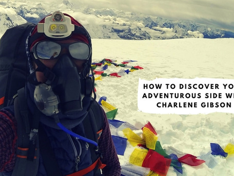 How to Discover Your Adventurous Side with Charlene Gibson