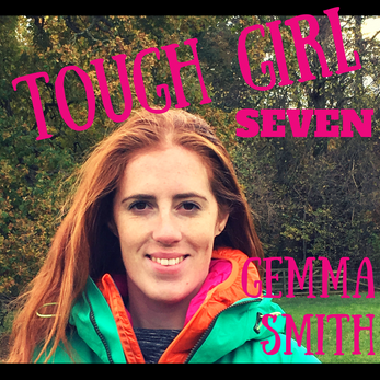 Tough Girl 7 - Gemma Smith whose goals are to climb both the Matterhorn and the Eiger!