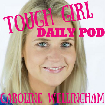 Tough Girl Daily - 28th April - Special Guest - Caroline Wellingham!!