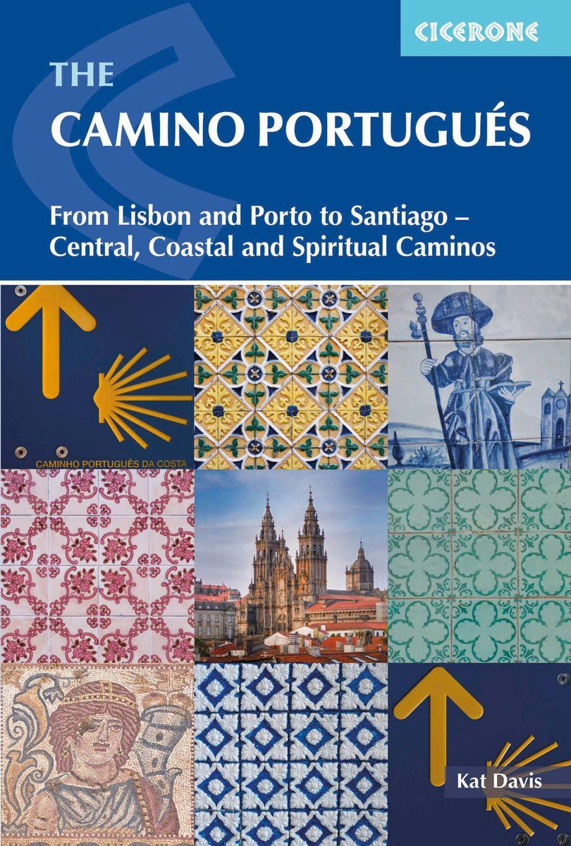 The Camino Portugues From Lisbon and Porto to Santiago - Central, Coastal and Spiritual caminos