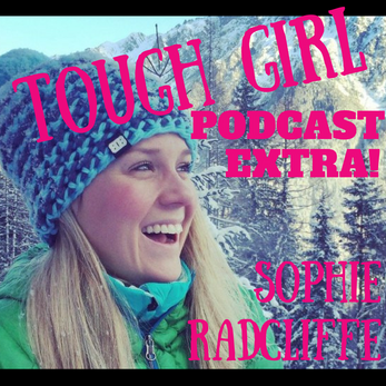 Tough Girl EXTRA - With Sophie Radcliffe from Challenge Sophie!