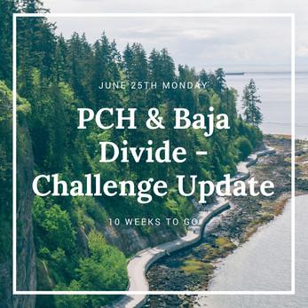 PCH & Baja Divide - Challenge Update