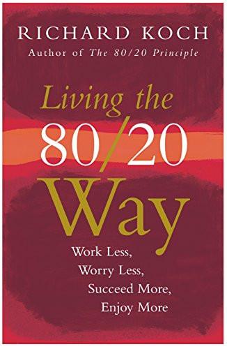 Blinkist - Inspiring Books! Living the 80/20 Way By Richard Koch