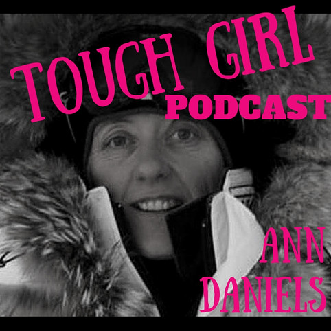 Transcript of the Tough Girl Podcast with Ann Daniels -A record breaking Polar Explorer!