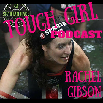 Transcript of the Tough Girl Podcast with Rachel Gibson - Her Journey to the Spartan World Champions