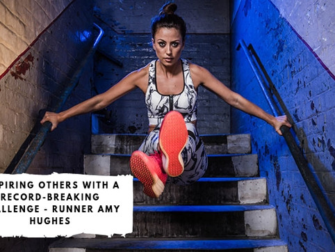 Inspiring Others with a Record-Breaking Challenge - Runner Amy Hughes