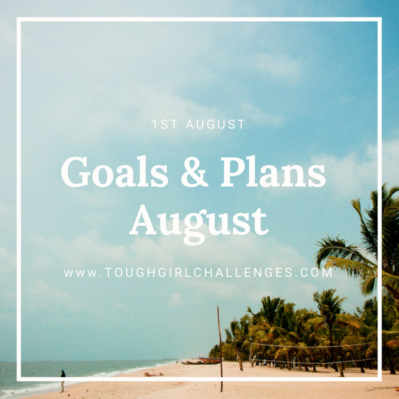 Goals and plans for august