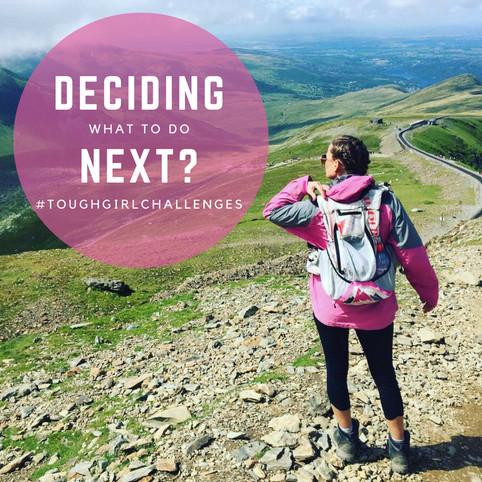 Deciding what to do next?