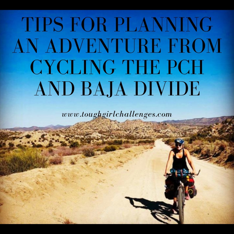 Tips for Planning an Adventure From Cycling the PCH and Baja Divide