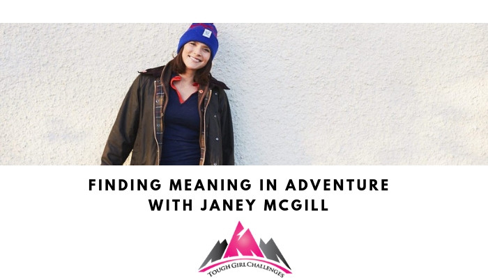 Finding Meaning in Adventure with Janey McGill