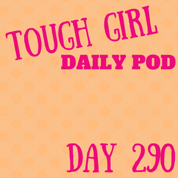 Tough Girl Daily PODCAST! Tuesday 17th October - DOMS & Dishes!!!!
