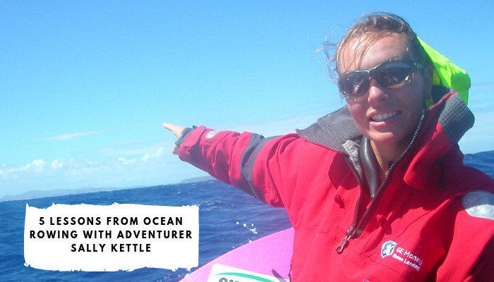 5 Lessons from Ocean Rowing with Adventurer Sally Kettle