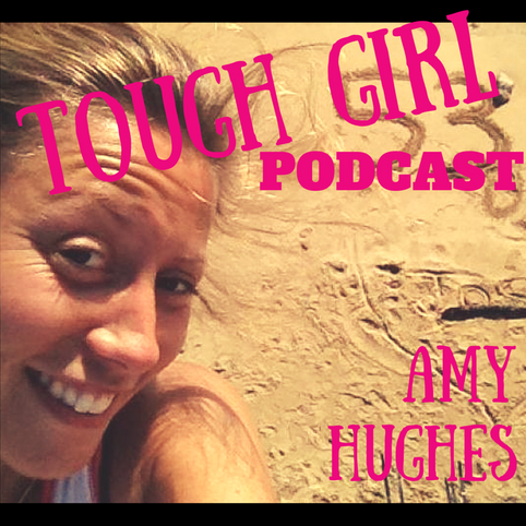 Transcript of the Tough Girl Podcast with Amy Hughes - Who ran 53 Marathons in 53 Days!