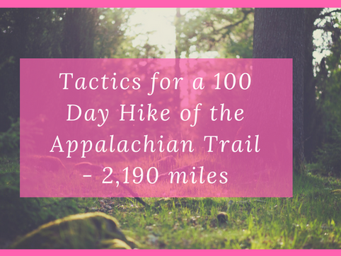 Tactics for a 100 Day Hike of the Appalachian Trail - 2,190 miles
