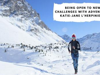 Being Open to New Challenges with Adventurer Katie-Jane L'Herpiniere