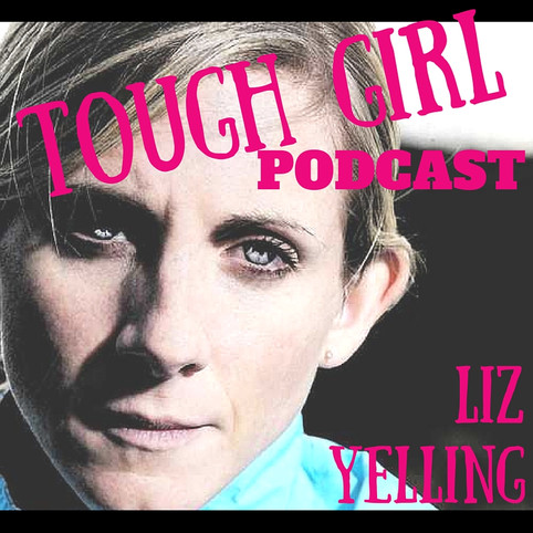 Transcript of the Tough Girl Podcast with Liz Yelling - Marathon runner, Double Olympian & Commo