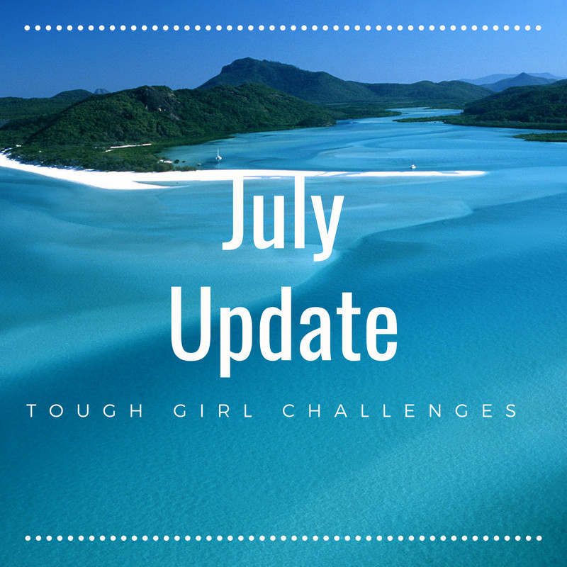 July Update - Tough Girl Challenges