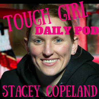 Tough Girl Daily - 11th April - Special Guest Stacey Copeland!
