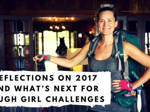 Reflections on 2017 and What's Next for Tough Girl Challenges