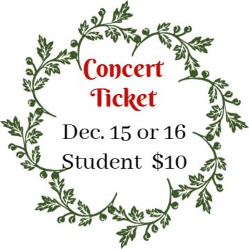 Student Ticket - Dec. 15 7:30 pm or Dec. 16 1:30 pm
