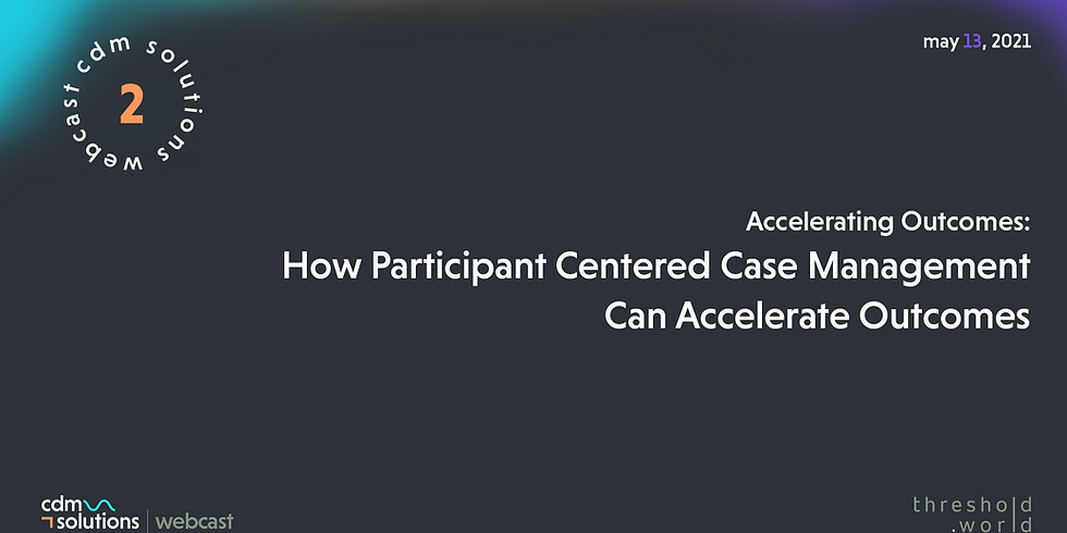 CDM Solutions Webcast - Accelerating Outcomes