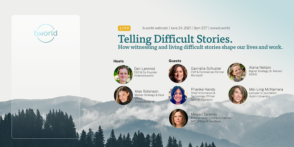 Telling Difficult Stories - b.world Webcast