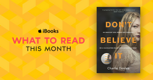iBooks What to Read This Month.  Don't Believe It (AU) Featured