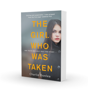 The Girl Who Was Taken (AU) by Charlie Donlea