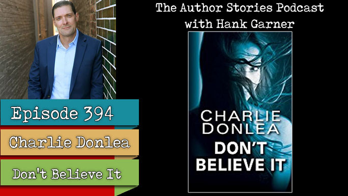 Podcast with Hank Gardner and Charlie Donlea. The Story Behind the Storyteller.