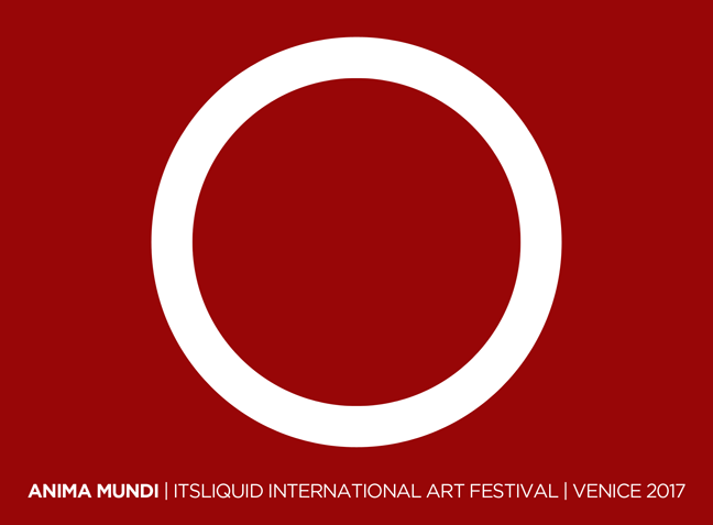 CALL FOR ARTISTS: ANIMA MUNDI | VENICE MAY-NOV 2017 It's LIQUID International Art Festival