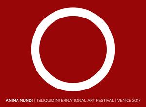 CALL FOR ARTISTS: ANIMA MUNDI | VENICE MAY-NOV 2017 It's LIQUID International Art Festival