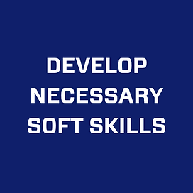 dEVELOP NECESSARY SOFT SKILLS.png
