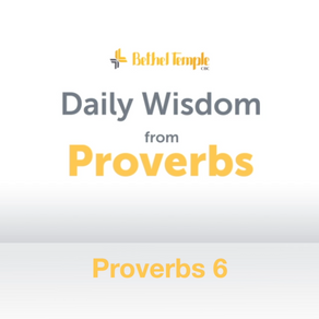 Proverbs 6 | Daily Wisdom from Proverbs