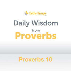 Proverbs 10 | Daily Wisdom from Proverbs