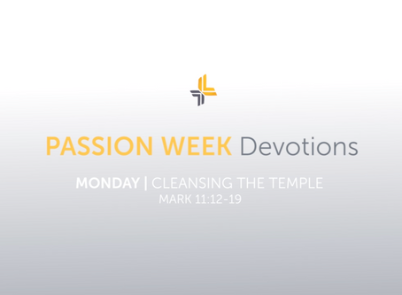 Monday | Cleansing the Temple | Passion Week Devotions