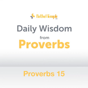 Proverbs 15 | Daily Wisdom from Proverbs
