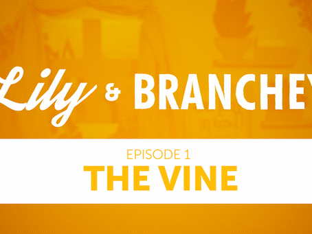 E1 | The Vine | Lily & Branchey
