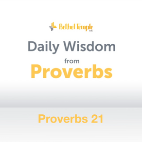 Proverbs 21 | Daily Wisdom from Proverbs