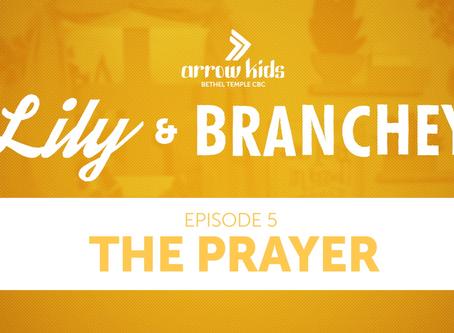 E5 | The Prayer | Lily & Branchey